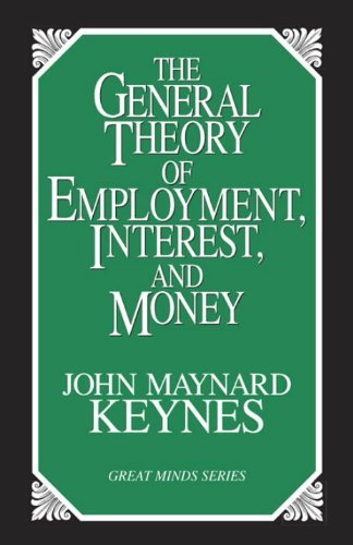 John Maynard Keynes The General Theory Of Employment Interest And Mo