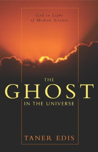 Taner Edis The Ghost In The Universe God In Light Of Modern Science