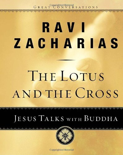 Ravi K. Zacharias The Lotus And The Cross Jesus Talks With Buddha