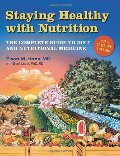 elson-haas-staying-healthy-with-nutrition-the-complete-guide-to-diet-nutritional-medicine