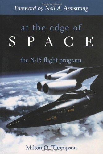 Milton O. Thompson At The Edge Of Space The X 15 Flight Program
