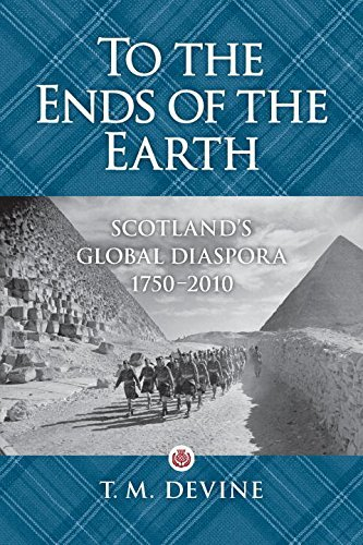 T. M. Devine To The Ends Of The Earth Scotland's Global Diaspora 1750 2010