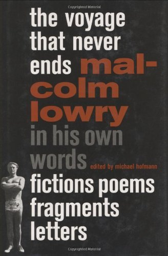 malcolm-lowry-voyage-that-never-ends-the-fictions-poems-fragments-letters