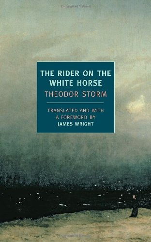 Theodor Storm The Rider On The White Horse And Selected Stories
