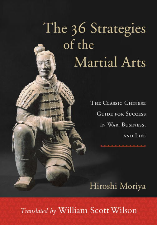 Hiroshi Moriya The 36 Strategies Of The Martial Arts The Classic Chinese Guide For Success In War Bus
