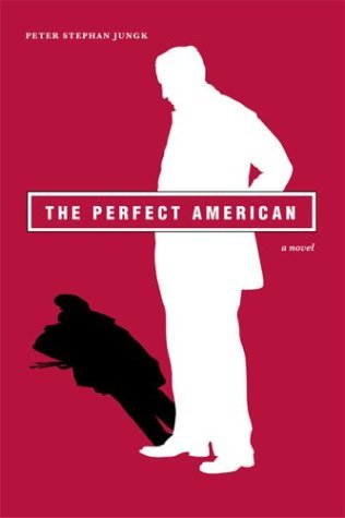 Peter Stephan Jungk The Perfect American