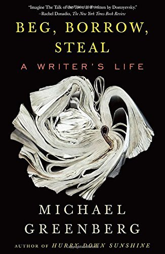 Michael Greenberg Beg Borrow Steal A Writer's Life