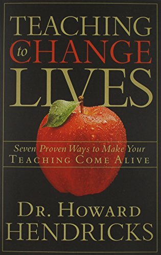 howard-hendricks-teaching-to-change-lives-seven-proven-ways-to-make-your-teaching-come-aliv