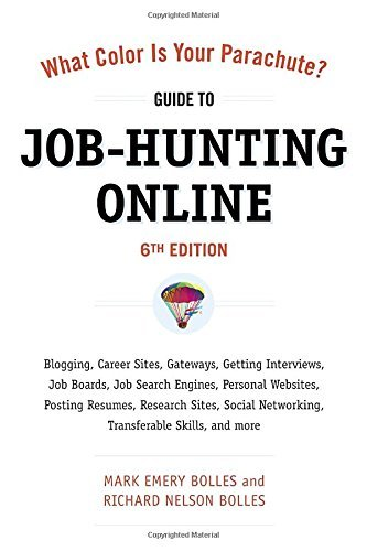 Mark Emery Bolles What Color Is Your Parachute? Guide To Job Hunting Blogging Career Sites Gateways Getting Intervi 0006 Edition;