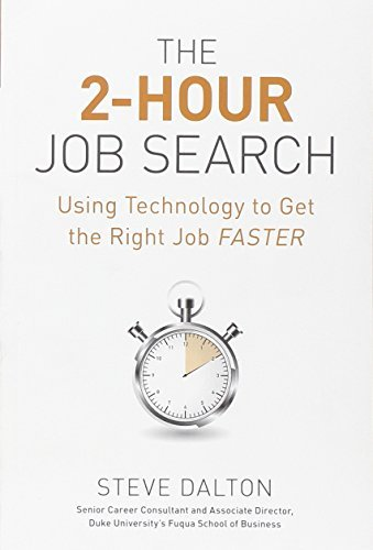 Steve Dalton 2 Hour Job Search The Using Technology To Get The Right Job Faster