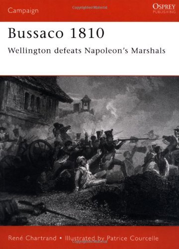 Ren? Chartrand Bussaco 1810 Wellington Defeats Napoleon's Marshals