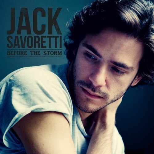 Jack Savoretti Before The Storm