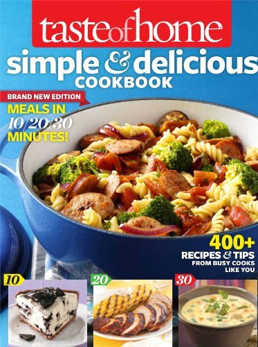 Taste Of Home Taste Of Home Simple & Delicious Cookbook All New 400] Recipes & Tips From Busy Cooks Like You
