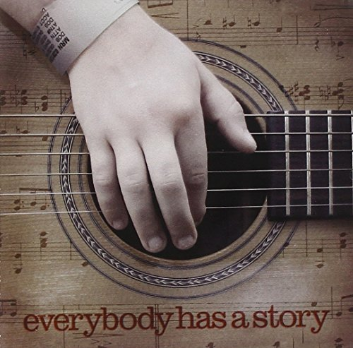 Everybody Has A Story Everybody Has A Story