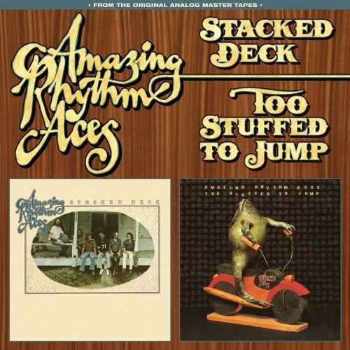 Amazing Rhythm Aces Stacked Deck Too Stuffed To Ju