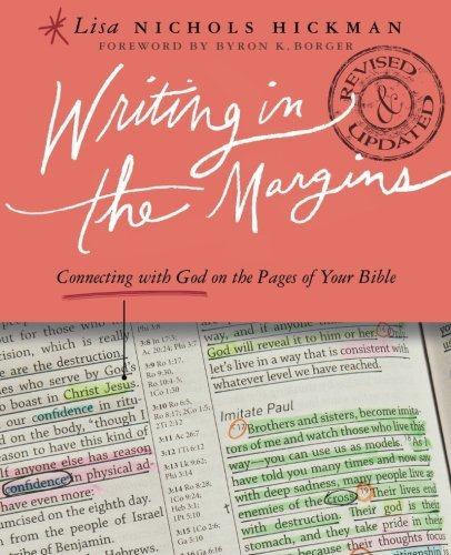 Lisa Nichols Hickman Writing In The Margins Connecting With God On The Pages Of Your Bible