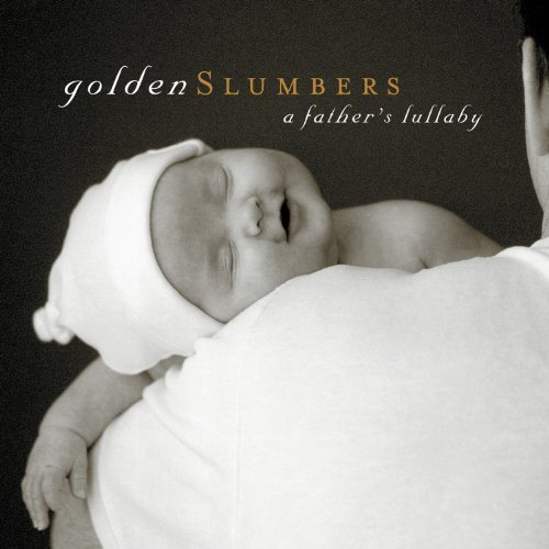 Golden Slumbers A Father's Lu Golden Slumbers A Father's Lu