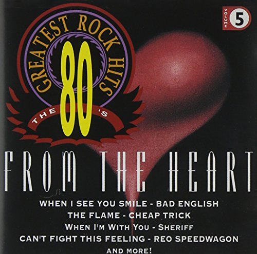 80's Greatest Rock Hits Vol. 5 From The Heart Bad English Sheriff Alias 80's Greatest Rock Hits