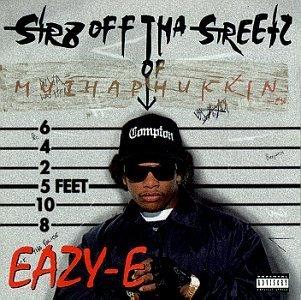 eazy-e-str8-off-tha-streetz-of-muthap-explicit-version