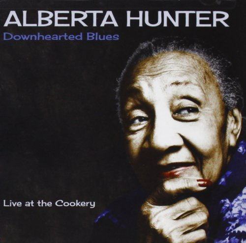 Alberta Hunter Downhearted Blues