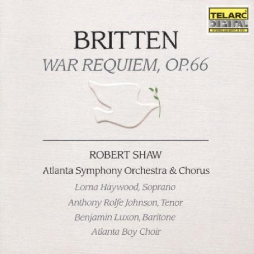 B. Britten War Requiem Haywood Johnson Luxon Shaw Atlanta So & Chorus