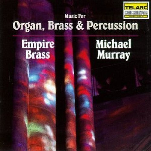 Michael & Empire Brass Murray Music For Organ Brass & Percus Murray (org) Empire Brass