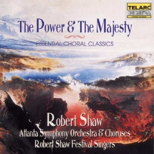 Power & The Majesty Power & The Majesty Robert Shaw Fest Sgrs Shaw Atlanta So & Chorus