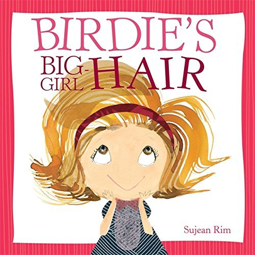Sujean Rim Birdie's Big Girl Hair