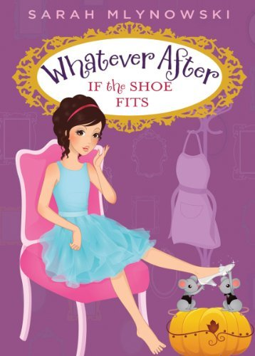 Sarah Mlynowski If The Shoe Fits (whatever After #2)