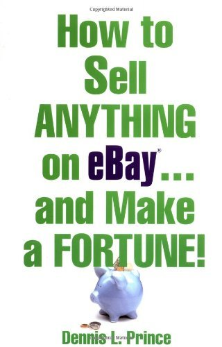 Dennis Prince How To Sell Anything On Ebay... & Make A Fortune!