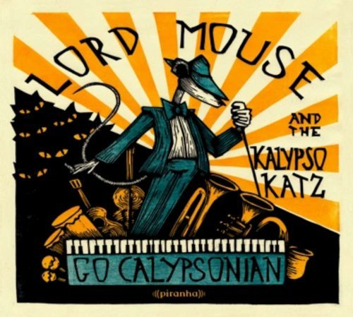 Lord Mouse & The Kalypso Katz Go Calypsonian