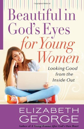 Elizabeth George Beautiful In God's Eyes For Young Women