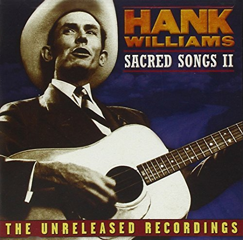 Hank Williams Hank Williams Sacred Songs Ii