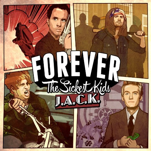 Forever The Sickest Kids J.A.C.K.