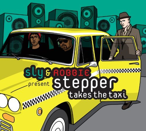 Sly & Robbie Stepper Takes The Taxi
