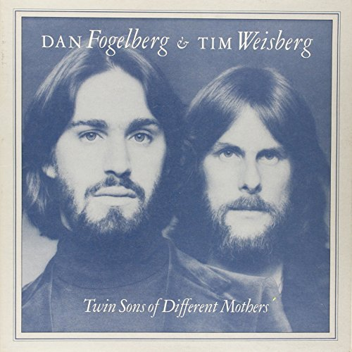 Dan Fogelberg Tim Weisberg Twin Sons Of Different Mothers