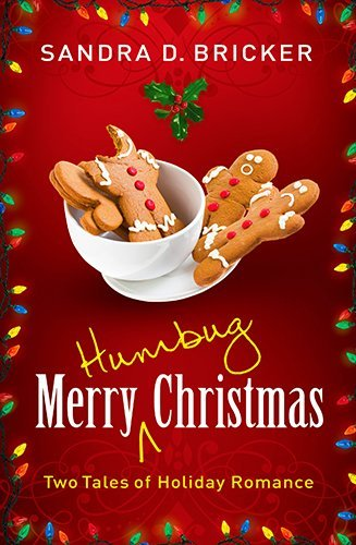 Sandra D. Bricker Merry Humbug Christmas Two Tales Of Holiday Romance