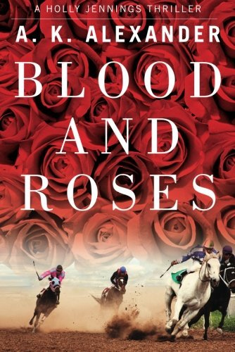 A. K. Alexander Blood And Roses