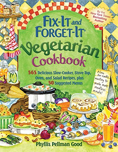 Phyllis Good Fix It And Forget It Vegetarian Cookbook 565 Delicious Slow Cooker Stove Top Oven And S