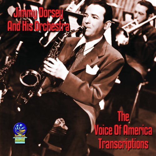 Jimmy & His Orchestra Dorsey Voice Of America Transcription