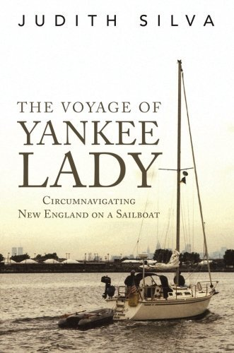 Judith Silva The Voyage Of Yankee Lady Circumnavigating New England On A Sailboat