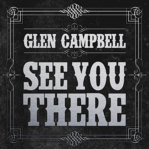 Glen Campbell See You There