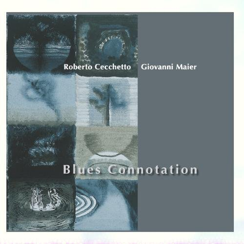 Giovanni Maier Roberto Cecchetto Blues Connotation