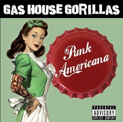 gas-house-gorillas-punk-americana-explicit-version