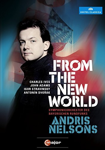 Ives Adams Stravinsky Dvorak From The New World Andris Nelsons Nr