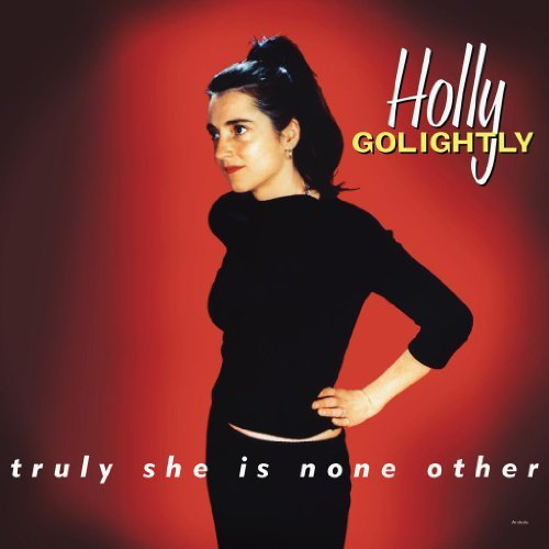 Holly Golightly Truly She Is None Other Expanded Ed. Digipak