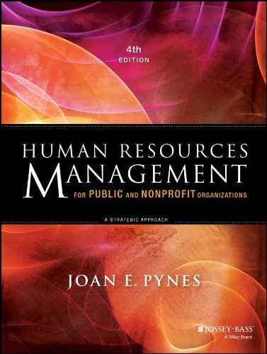 Joan E. Pynes Human Resources Management For Public And Nonprofi A Strategic Approach 0004 Edition;revised