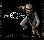 Eric Eq Young Just 4 You