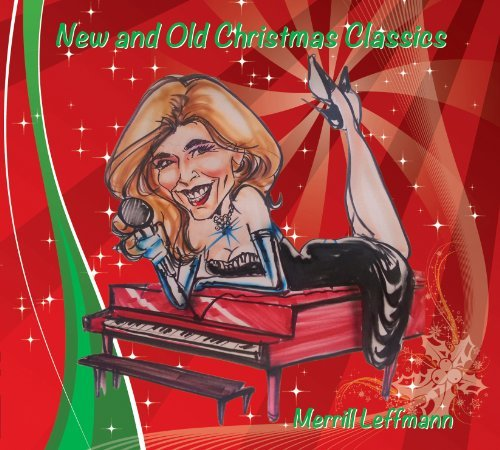Merrill Leffmann New & Old Christmas Classics