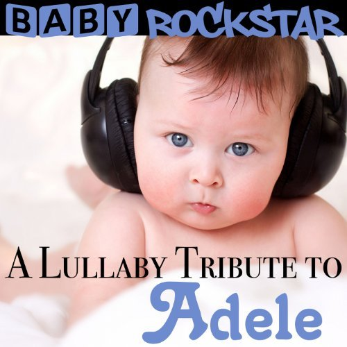Baby Rockstar Lullaby Tribute To Adele